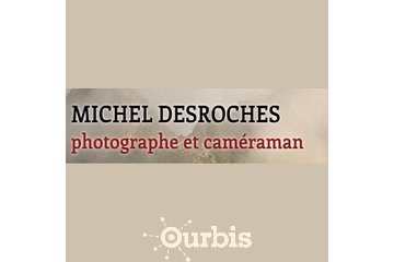 Michel Desroches, photographe, cameraman