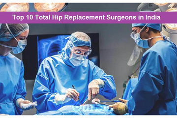 Top Total Hip Replacement Surgeons in India